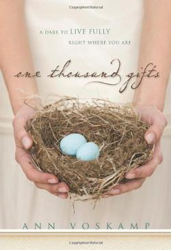 One Thousand Gifts: A Dare to Live Fully Right Where You Are [Hardcover]