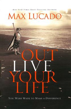 Out live Your Life : You were made to make a difference