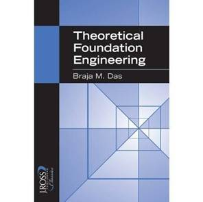 Theoretical Foundation Engineering , ISBN 9781932159714